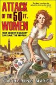 Attack of the 50 Ft. Women: How Gender Equality can Save the World
