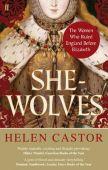 She Wolves The Women Who Ruled England Before Elizabeth