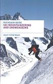 Ski Mountaineering and Snowshoeing Rucksack Guide