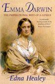 Emma Darwin The Wife of an Inspirational Genius