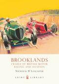 Brooklands: Cradle of British Motor Racing and Aviation