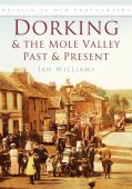 Dorking and the Mole Valley - Reprinting