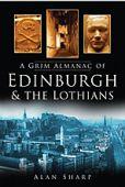 Edinburgh and the Lothians Grim Almanac of