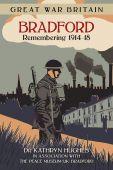 Great War Britain Bradford 1914 18