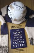 Beautiful Day The Secret Diary of a Cardiff City Fan