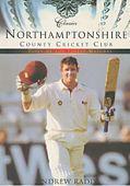 Northamptonshire CCC: Classic Matches