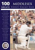 Middlesex CCC: 100 Greats