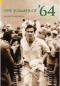 Summer of 64 A Season in English Cricket