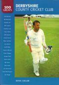 Derbyshire County Cricket Club 100 Greats