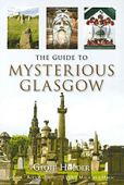 Glasgow Mysterious The Guide to