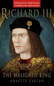 Richard III The Maligned King