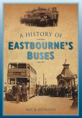 Eastbournes Buses, A HIstory of