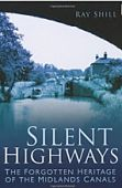 Silent Highways: The Forgotten Heritage of the Midlands Canals
