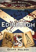 Edinburgh Bloody Scottish History