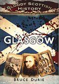 Glasgow - Bloody Scottish History