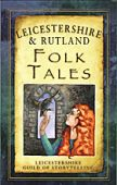 Leicestershire and Rutland Folk Tales