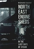 North East Engine Sheds in Last days of Steam
