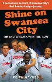 Shine on Swansea City 201112 Season