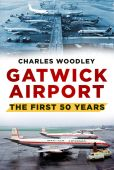 Gatwick Airport The First Fifty Years