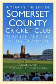 Year in the Life of Somerset County Cricket Club