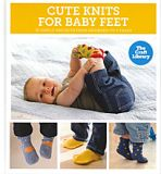 Craft Library Cute Knits for Baby Feet HB
