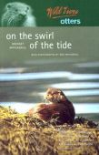 Wild Lives Otters: On the Swirl of the Tide