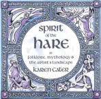 Spirit of the Hare: in Folklore, Mythology and the Artists Landscape