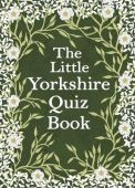 The Little Yorkshire Quiz Book