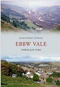Ebbw Vale Through Time OP