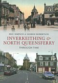 Inverkeithing and Queensferry Through Time