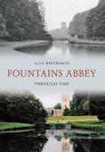 Fountains Abbey Through Time