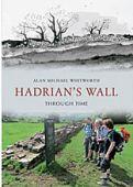 Hadrians Wall Through Time