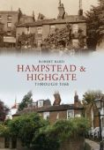Hampstead and Highgate Through Time