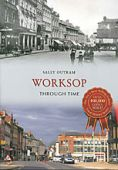 Worksop Through Time - Temporarily out of stock
