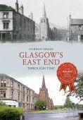 Glasgow's East End Through Time