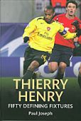 Thierry Henry Fifty Defining Fixtures D