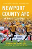 Newport County AFC First 100 Years