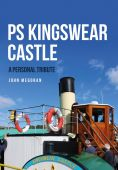 PS Kingswear Castle: A Personal Tribute