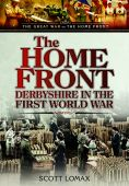 Home Front: Derbyshire in the First World War