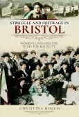 Struggles and Suffrage in Bristol