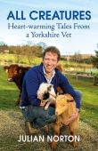 All Creatures: Heart-warming Tales From a Yorkshire Vet