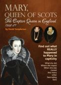 Mary, Queen of Scots, the Captive Queen in England 1568-87