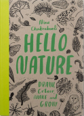 Hello Nature - Draw, Colour, Make and Grow