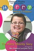 The Harry Moseley Story Making it Happen
