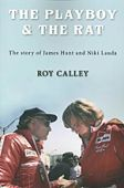 Playboy and the Rat The Story of James Hunt and Niki Lauda