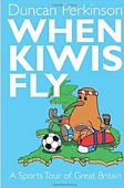 When Kiwis Fly A Sports Tour of GB