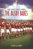 Men Who Were the Busby Babes