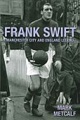 Frank Swift Manchester City and England Legend
