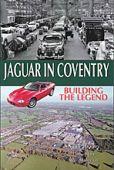 Jaguar in Coventry Building the Legend