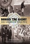 Behind the Glory 100 Years of the PFA